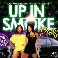 UP IN SMOKE * 420 FINALE